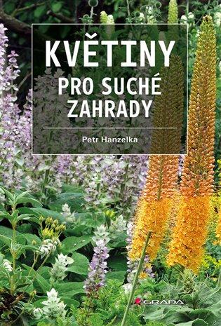 Květiny pro suché zahrady - Petr Hanzelka   Replicamaglie.com