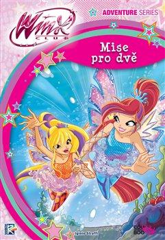 Obálka titulu Winx Adventure Series - Mise pro dvě