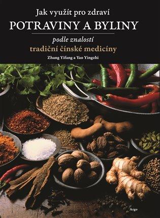 Jak využít pro zdraví potraviny a byliny:podle znalostí tradiční čínské medicíny - Zhang Yifang,   Replicamaglie.com