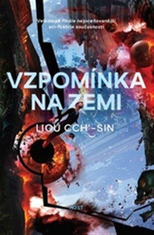 Vzpomínka na Zemi 1.-3. - Liou Cch´-Sin | Booksquad.ink