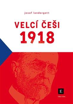 Obálka titulu Velcí Češi 1918