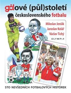 Obálka titulu Gólové (půl)století československého fotbalu