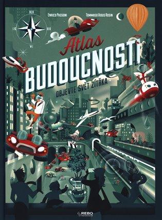 Atlas budoucnosti - Enrico Passoni   Booksquad.ink