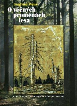 Obálka titulu O věčných proměnách lesa