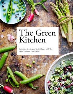 Obálka titulu The Green Kitchen: Lahodná a zdravá vegetariánská jídla pro každý den