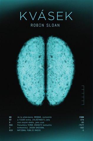 Kvásek - Robin Sloan   Booksquad.ink