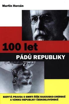 Obálka titulu 100 let pádů republiky