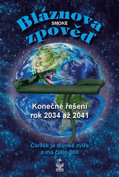 Obálka titulu Bláznova zpověď -  Konečné řešení 2034 až 2041