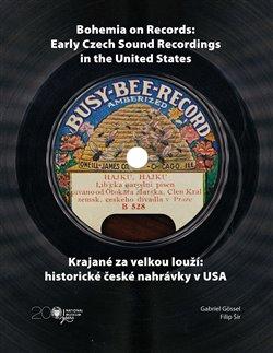 Obálka titulu Krajané za velkou louží- historie české nahrávky v USA / Bohemia on Records - Early Czech Sound Recordings in the United States