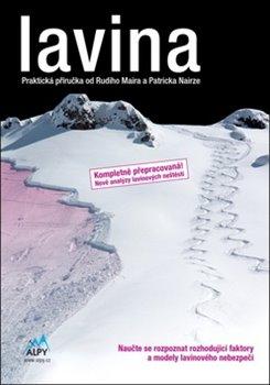 Lavina. praktická příručka o lavinách - Rudi Mair, Patrick Nairz