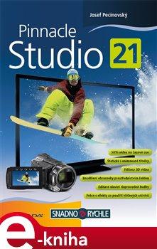 Pinnacle Studio 21 - Josef Pecinovský e-kniha