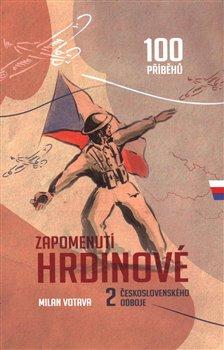 Obálka titulu Zapomenutí hrdinové 2. československého odboje