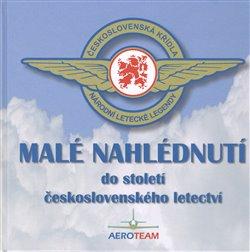 Obálka titulu Malé nahlédnutí do století československého letectví