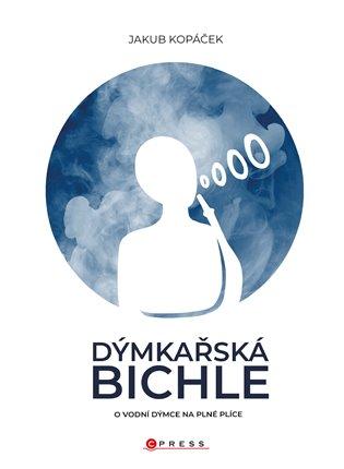 Dýmkařská bichle:O vodní dýmce na plné plíce - Jakub Kopáček | Booksquad.ink
