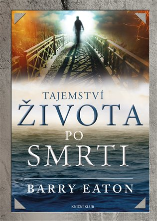 Tajemství života po smrti - Barry Eaton | Booksquad.ink