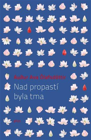 Nad propastí byla tma - Audur Ava Ólafsdóttir | Booksquad.ink