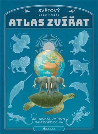 Světový atlas zvířat - Gaia Bordicchia, | Booksquad.ink