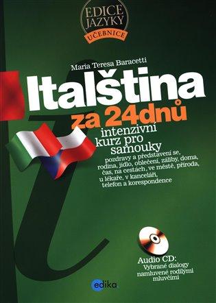 Italština za 24 dnů:Intenzivní kurz pro samouky - Maria Teresa Baracetti   Booksquad.ink
