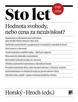 Sto let. Hodnota svobody, nebo cena za nezávislost? - Jan Horský (ed.), | Booksquad.ink