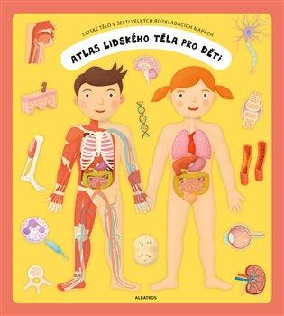 Atlas lidského těla pro děti - Oldřich Růžička | Booksquad.ink