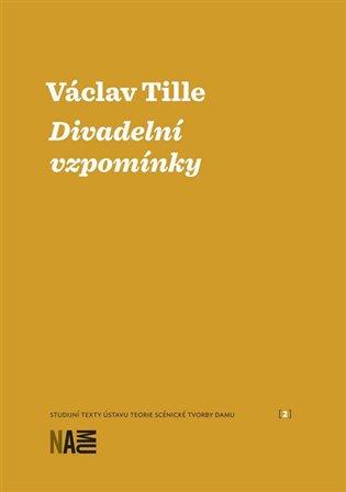 Divadelní vzpomínky - Václav Tille   Booksquad.ink