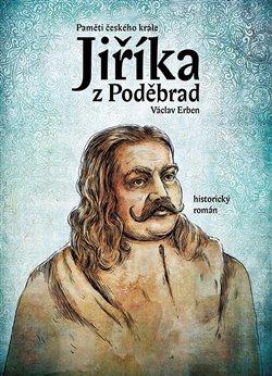 Obálka titulu Paměti českého krále Jiříka z Poděbrad