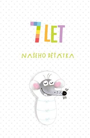7 let našeho děťátka:Rosteme společně - Barbora Buchalová | Booksquad.ink