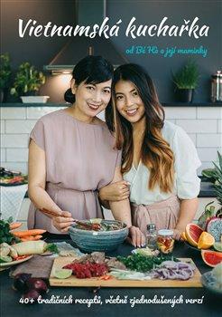 Obálka titulu Vietnamská kuchařka od Bé Ha a její maminky