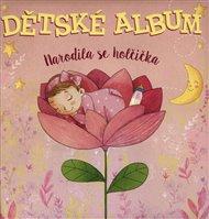 Dětské album: narodila se holčička