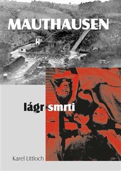 Obálka titulu Mauthausen - lágr smrti