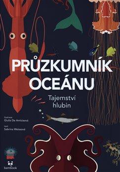 Obálka titulu Průzkumník oceánu - Tajemství hlubin