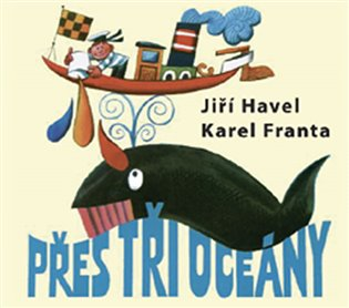 Přes tři oceány - Jiří Havel | Booksquad.ink