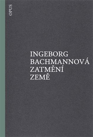 Zatmění země - Ingeborg Bachmannová | Booksquad.ink