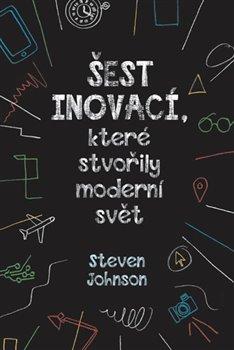 Obálka titulu Šest inovací, které stvořily moderní svět
