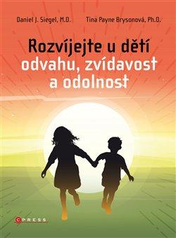 Obálka titulu Rozvíjejte u dětí odvahu, zvídavost a odolnost