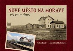 Obálka titulu Nové Město na Moravě včera a dnes