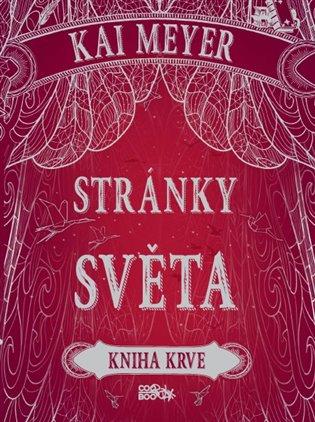 Stránky světa - Kniha krve - Kai Meyer | Booksquad.ink