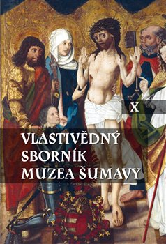 Obálka titulu Vlastivědný sborník Muzea Šumavy X