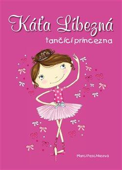Obálka titulu Káťa Líbezná, tančící princezna