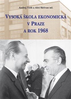 Obálka titulu Vysoká škola ekonomická v Praze a rok 1968