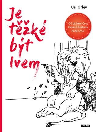 Je těžké být lvem - Uri Orlev | Booksquad.ink