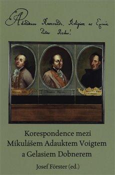 Obálka titulu Korespondence mezi Mikulášem Adauktem Voigtem a Gelasiem Dobnerem