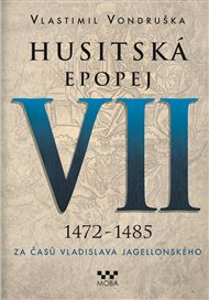 Husitská epopej VII. - Za časů Vladislava Jagelonského