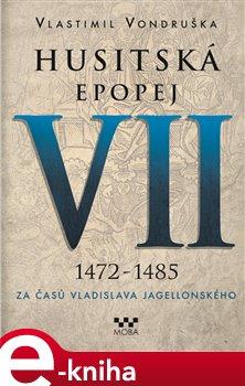Obálka titulu Husitská epopej VII. - Za časů Vladislava Jagelonského