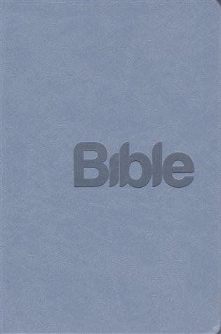 Bible Překlad 21. století /šedomodrá/