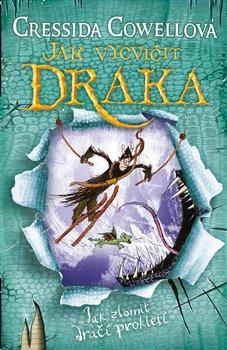 Obálka titulu Jak vycvičit draka: Jak zlomit dračí prokletí