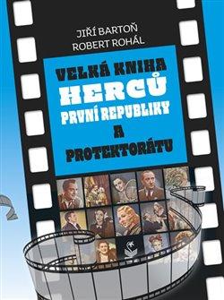 Obálka titulu Velká kniha herců první republiky a protektorátu