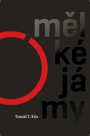 Mělké jámy - Tomáš T. Kůs | Booksquad.ink
