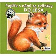 Pojďte s námi za zvířátky DO LESA