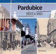 Pardubice dříve a dnes